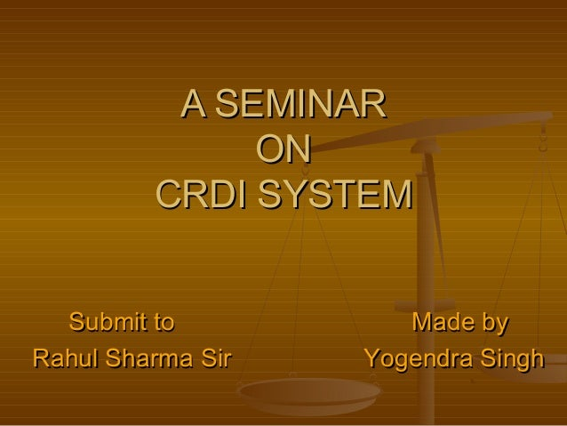 A SEMINARA SEMINAR ONON CRDI SYSTEMCRDI SYSTEM Submit to Made bySubmit to Made by Rahul Sharma Sir Yogendra SinghRahul Sha...