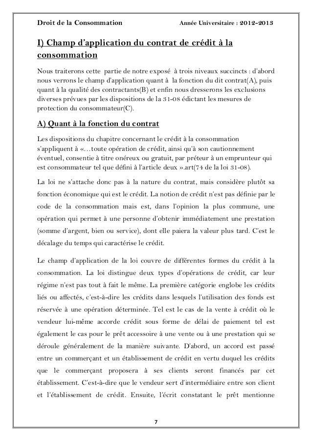 Droit de la Consommation Année Universitaire : 2012-201377I) Champ d'application du contrat de crédit à laconsommationNous...