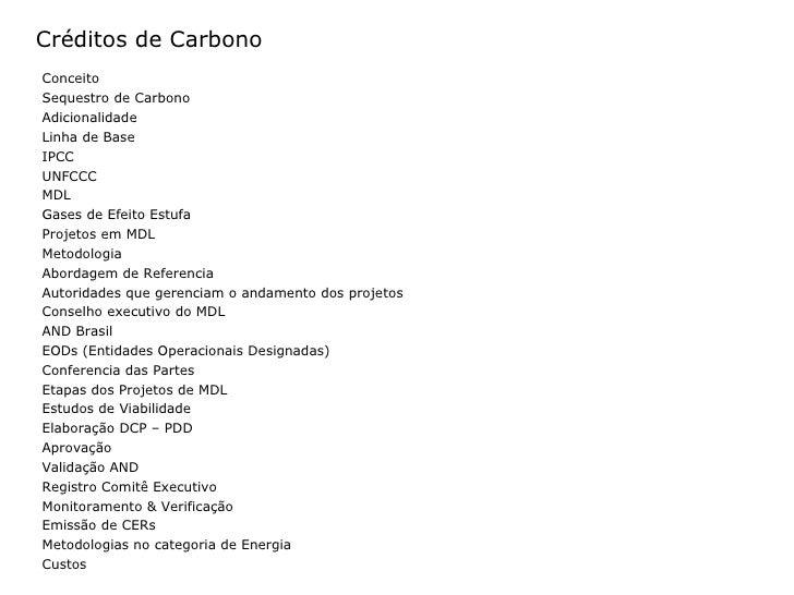 Créditos de Carbono Conceito Sequestro de Carbono Adicionalidade Linha de Base IPCC UNFCCC MDL Gases de Efeito Estufa Proj...