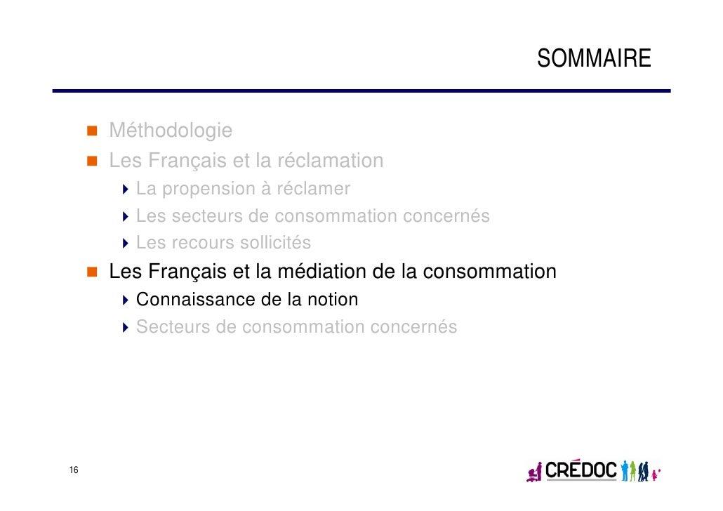 SOMMAIRE     Méthodologie     Les Français et la réclamation       La propension à réclamer       Les secteurs de consomma...