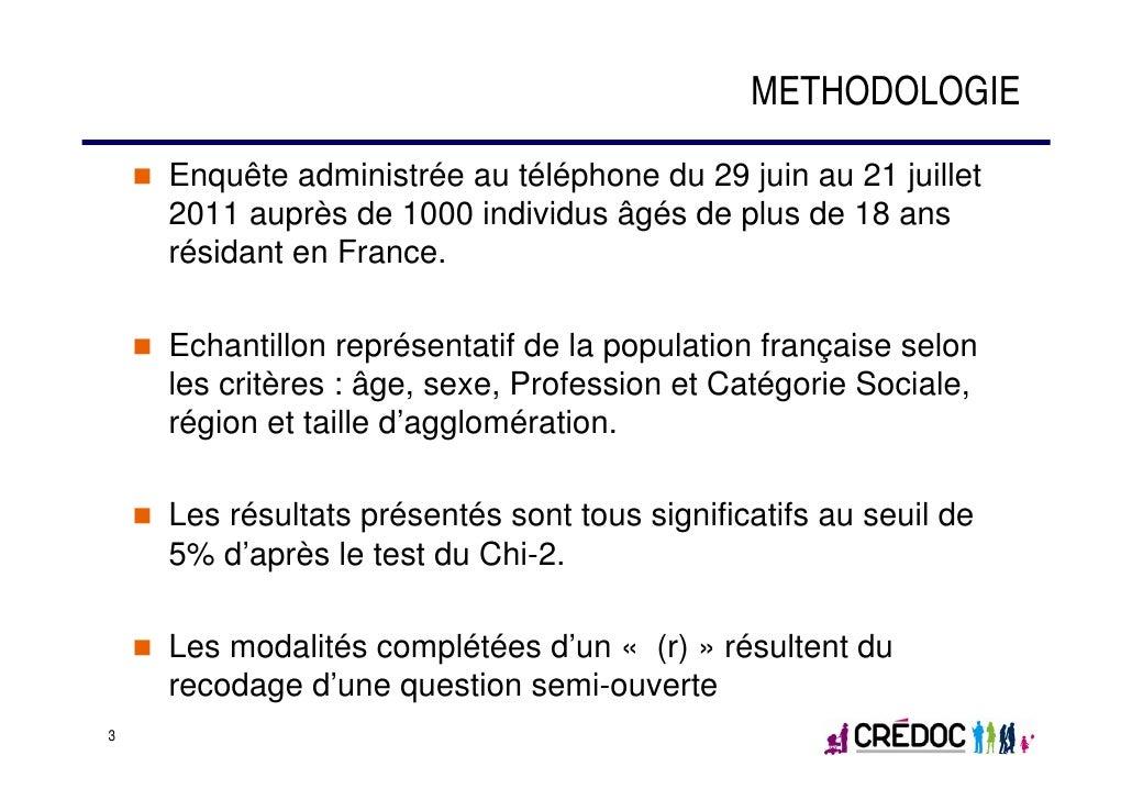 METHODOLOGIE    Enquête administrée au téléphone du 29 juin au 21 juillet    2011 auprès de 1000 individus âgés de plus de...