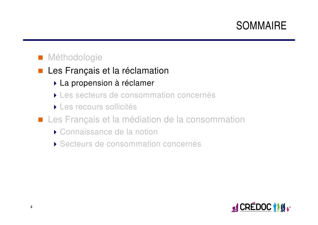 SOMMAIRE    Méthodologie    Les Français et la réclamation      La propension à réclamer      Les secteurs de consommation...