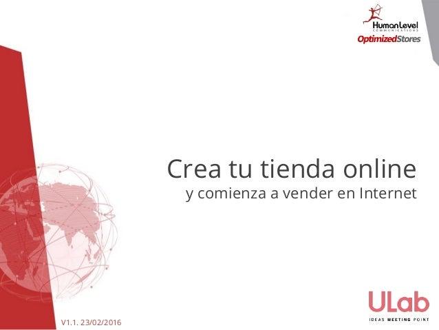 V1.1. 23/02/2016 Crea tu tienda online y comienza a vender en Internet