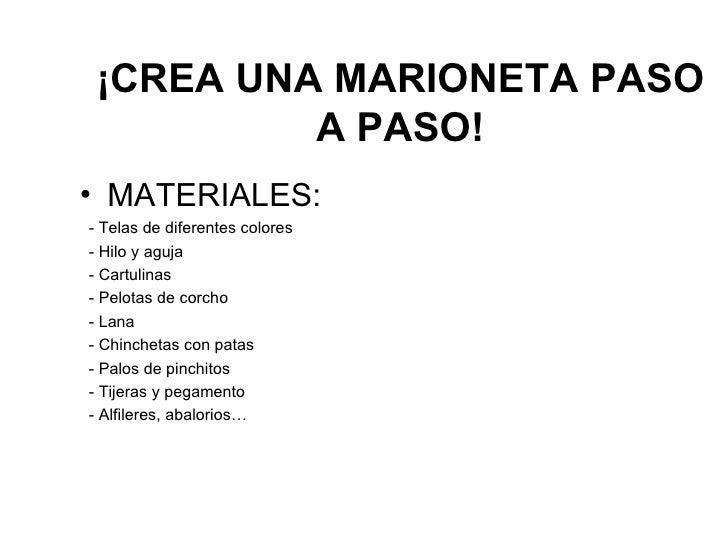 ¡CREA UNA MARIONETA PASO A PASO! <ul><li>MATERIALES: </li></ul><ul><li>- Telas de diferentes colores </li></ul><ul><li>- H...
