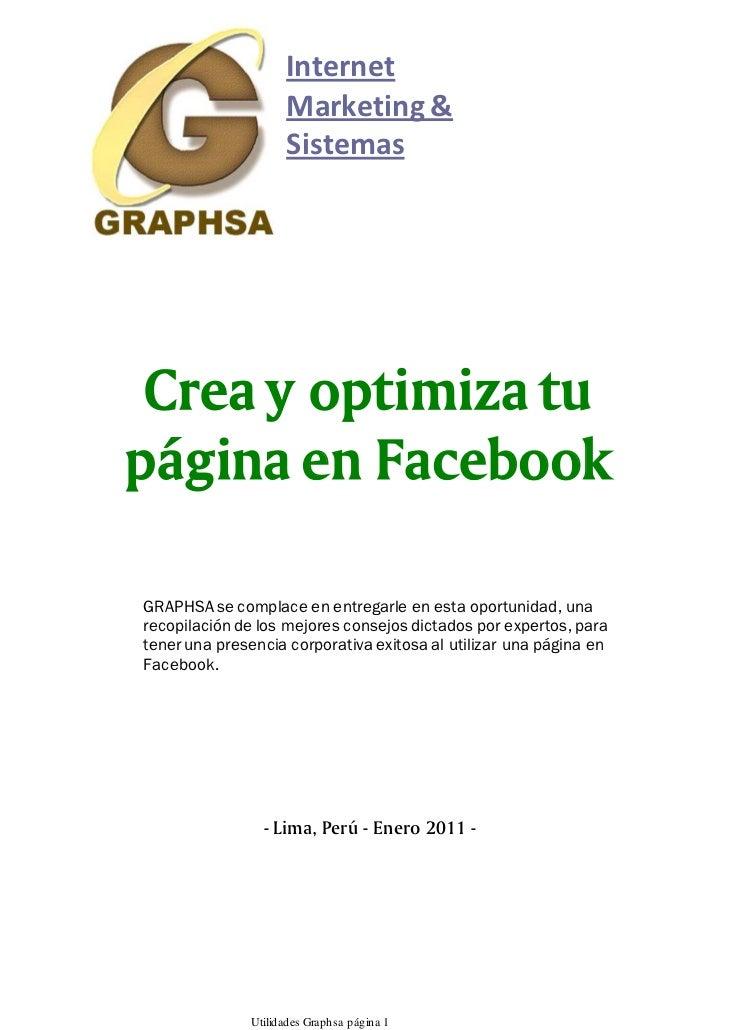 Internet                     Marketing &                     Sistemas Crea y optimiza tupágina en FacebookGRAPHSA se compl...