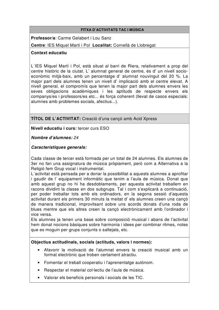 FITXA D'ACTIVITATS TAC I MÚSICA  Professor/a: Carme Gelabert i Lou Sanz Centre: IES Miquel Martí i Pol Localitat: Cornellà...