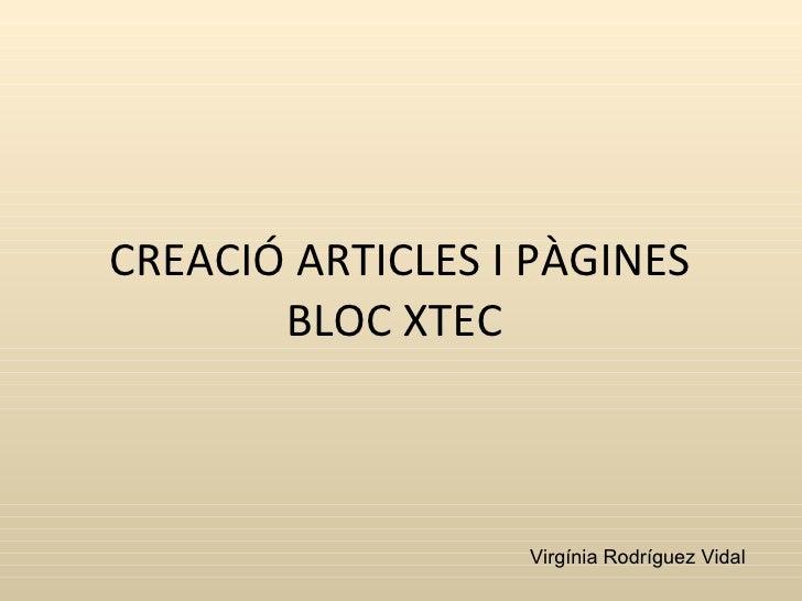 CREACIÓ ARTICLES I PÀGINES BLOC XTEC Virgínia Rodríguez Vidal