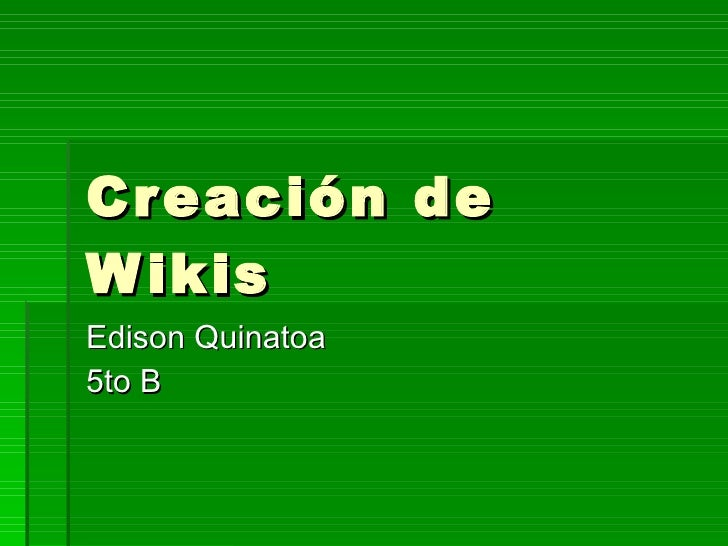 Creación de Wikis Edison Quinatoa 5to B