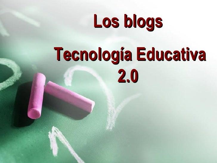Los blogs Tecnología Educativa 2.0