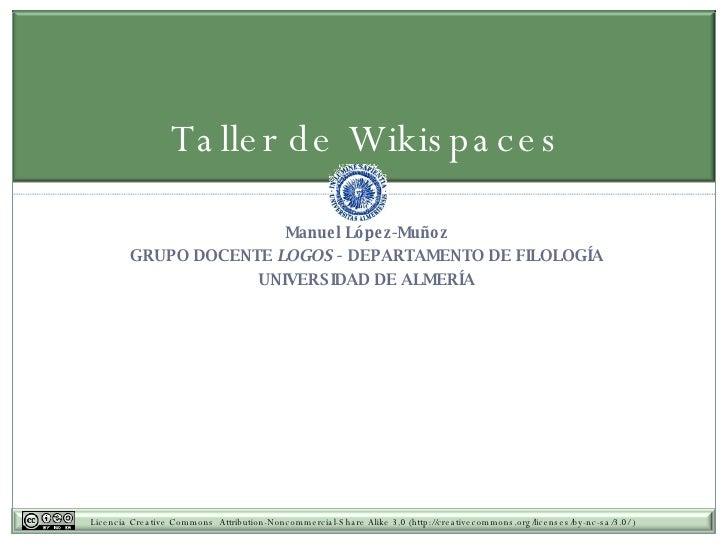<ul><li>Manuel López-Muñoz </li></ul><ul><li>GRUPO DOCENTE  LOGOS -  DEPARTAMENTO DE FILOLOGÍA </li></ul><ul><li>UNIVERSID...