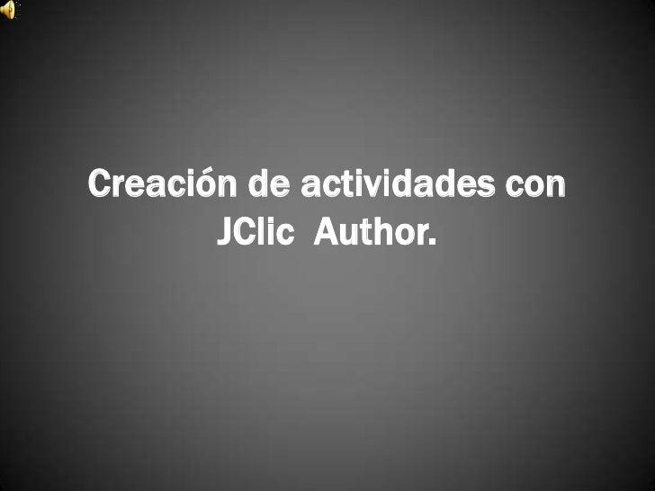 Creación de actividades con       JClic Author.