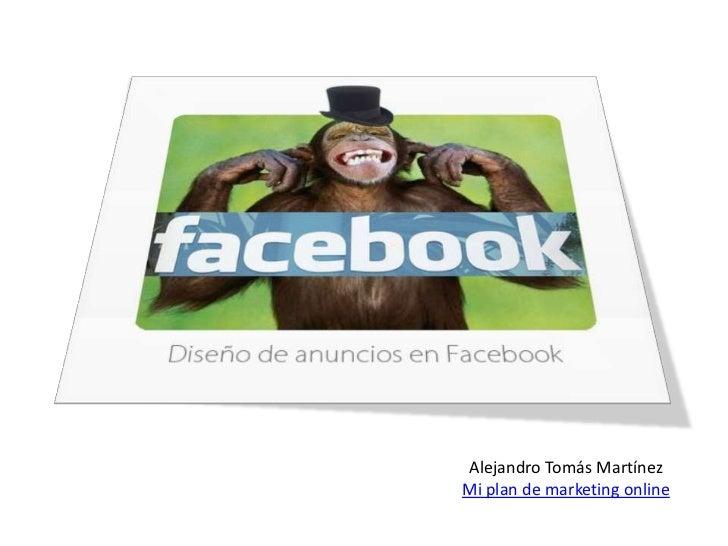 Alejandro Tomás Martínez<br />Mi plan de marketing online<br />