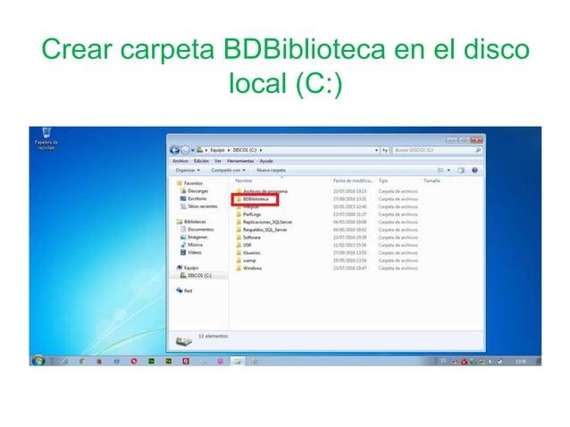 Crear carpeta BDBiblioteca en el disco local (C:)