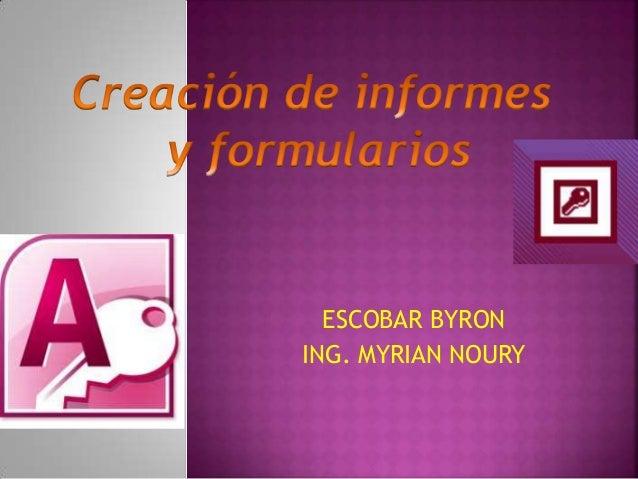 ESCOBAR BYRON ING. MYRIAN NOURY