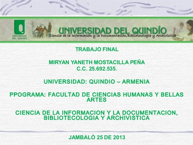 TRABAJO FINAL MIRYAN YANETH MOSTACILLA PEÑA C.C. 25.692.535.  UNIVERSIDAD: QUINDIO – ARMENIA  PPOGRAMA: FACULTAD DE CIEN...