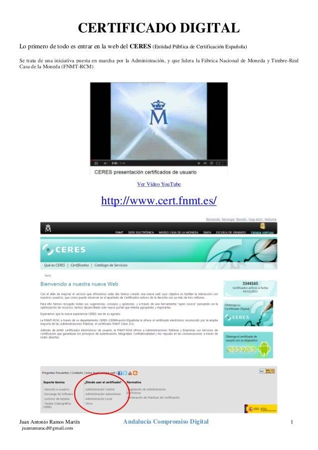 CERTIFICADO DIGITAL Lo primero de todo es entrar en la web del CERES (Entidad Pública de Certificación Española) Se trata ...