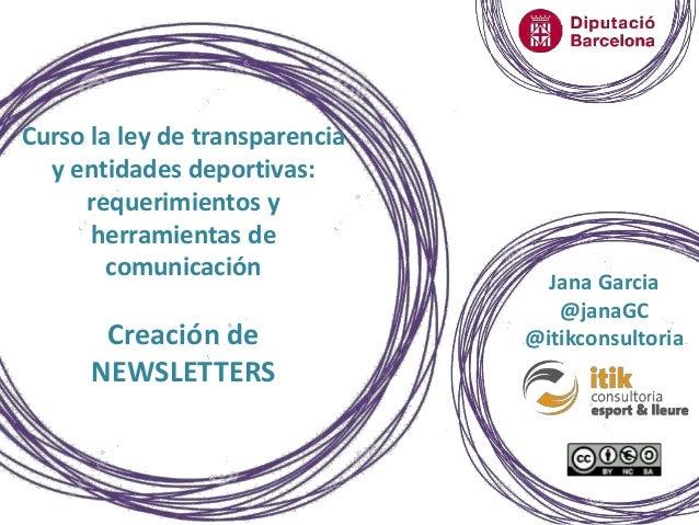 Jana Garcia @janaGC @itikconsultoria Curso la ley de transparencia y entidades deportivas: requerimientos y herramientas d...