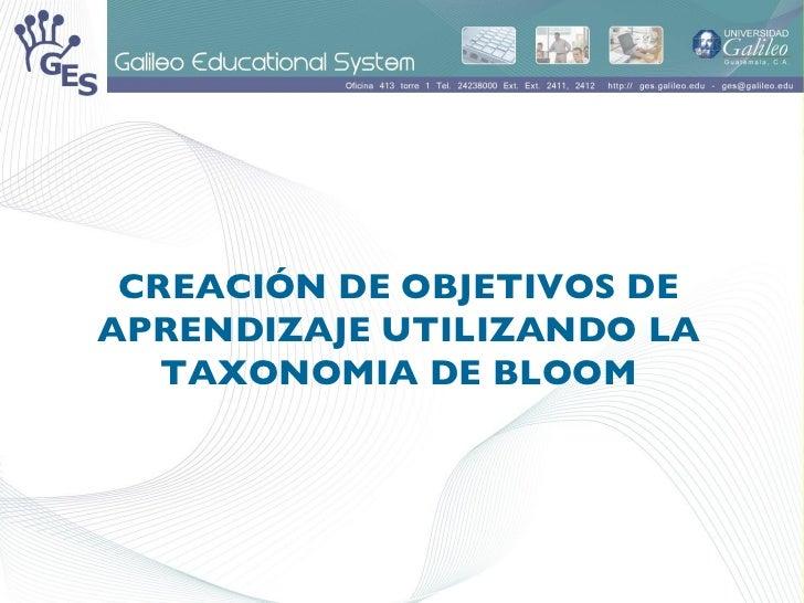 CREACIÓN DE OBJETIVOS DE APRENDIZAJE UTILIZANDO LA TAXONOMIA DE BLOOM