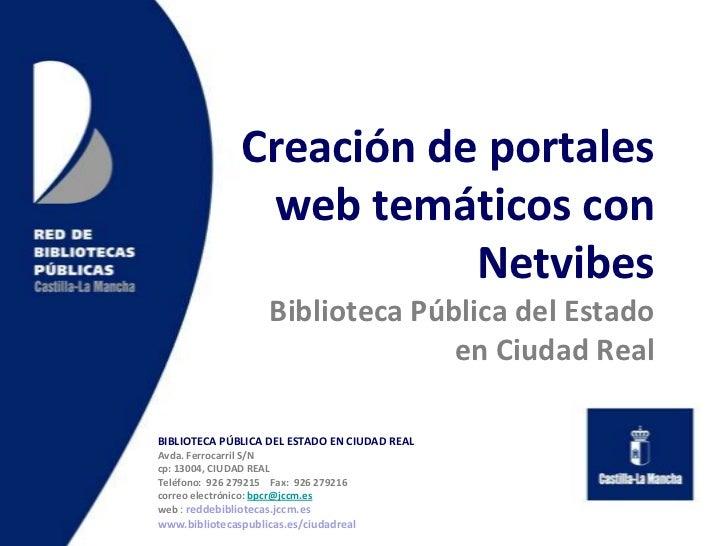 Creación de portales web temáticos con NetvibesBiblioteca Pública del Estadoen Ciudad Real<br />BIBLIOTECA PÚBLICA DEL EST...