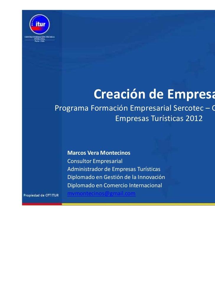 Creación de EmpresasPrograma Formación Empresarial Sercotec – Capital Semilla               Empresas Turísticas 2012   Mar...