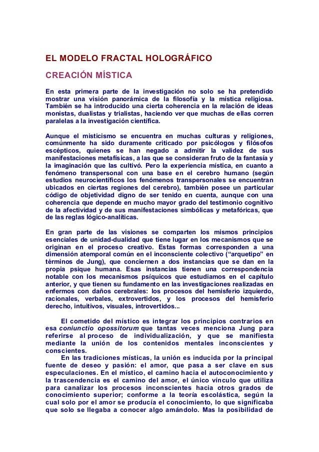 EL MODELO FRACTAL HOLOGRÁFICOCREACIÓN MÍSTICAEn esta primera parte de la investigación no solo se ha pretendidomostrar una...