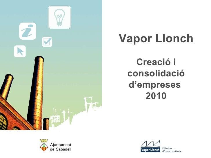Vapor Llonch Creació i consolidació d'empreses   2010