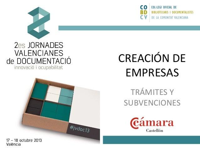CREACIÓN DE EMPRESAS TRÁMITES Y SUBVENCIONES
