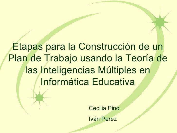 Etapas para la Construcci ón de un Plan de Trabajo usando la Teoría de las Inteligencias Múltiples en Informática Educativ...