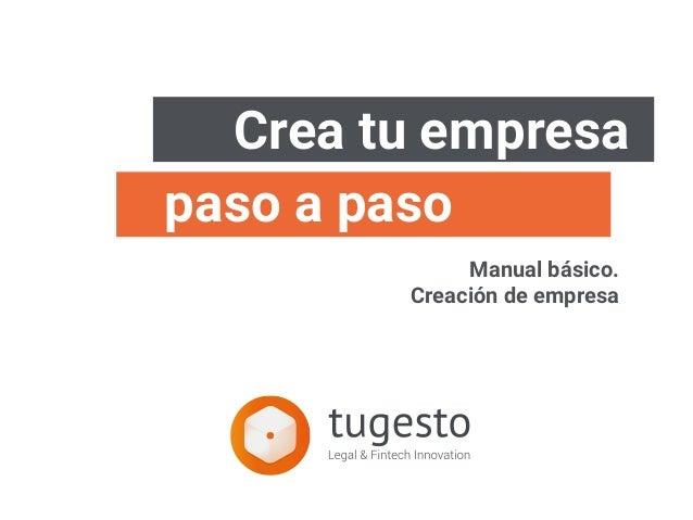 Crea tu empresa paso a paso Manual básico. Creación de empresa Manual básico Creación de empresa paso a paso