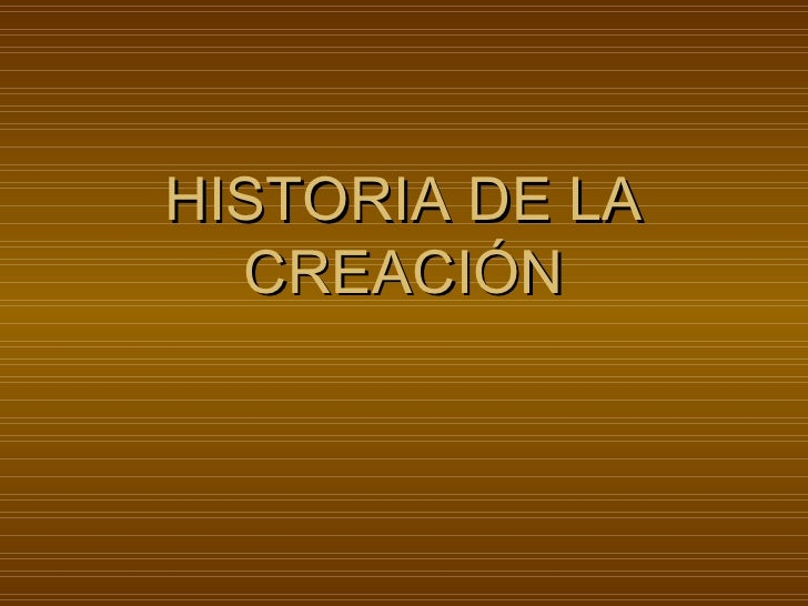 HISTORIA DE LA CREACIÓN