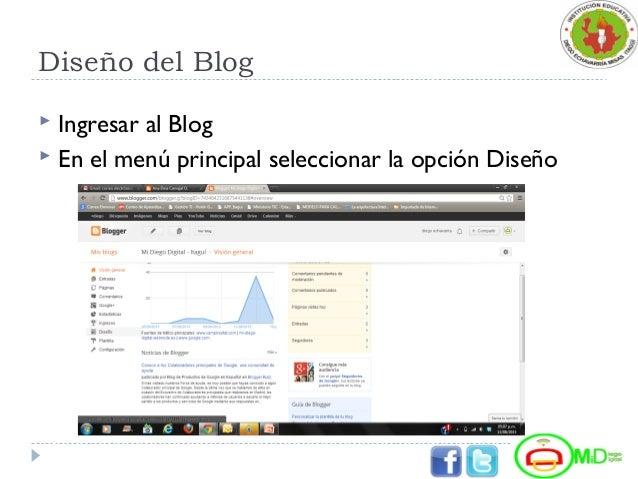 Diseño del Blog  Ingresar al Blog  En el menú principal seleccionar la opción Diseño