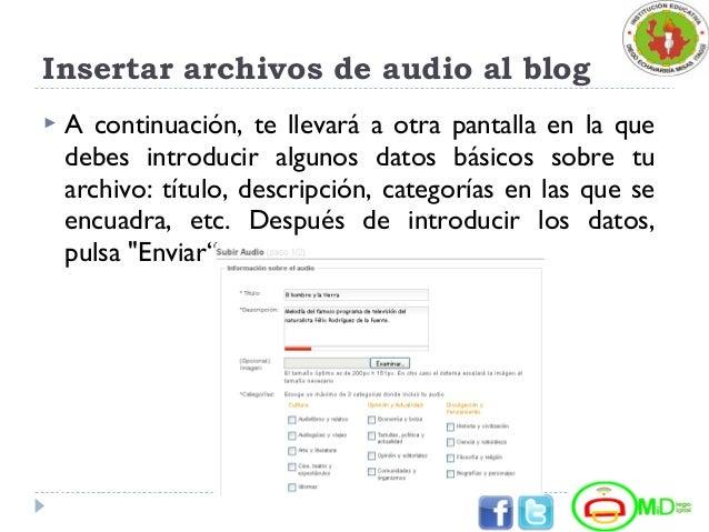Insertar archivos de audio al blog  A continuación, te llevará a otra pantalla en la que debes introducir algunos datos b...