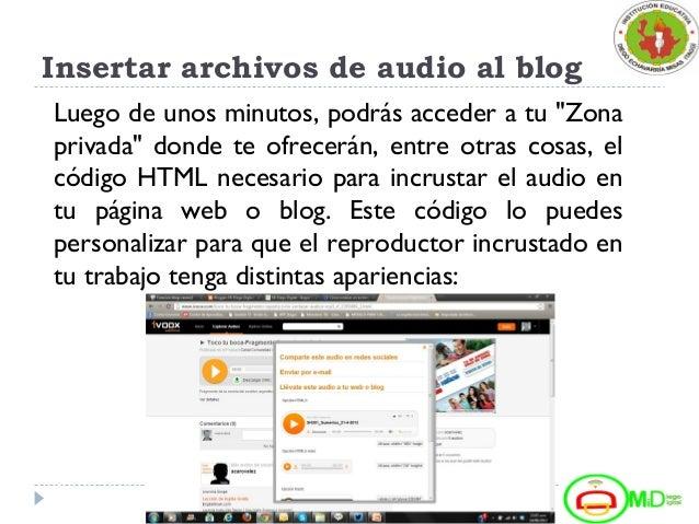 """Insertar archivos de audio al blog Luego de unos minutos, podrás acceder a tu """"Zona privada"""" donde te ofrecerán, entre otr..."""