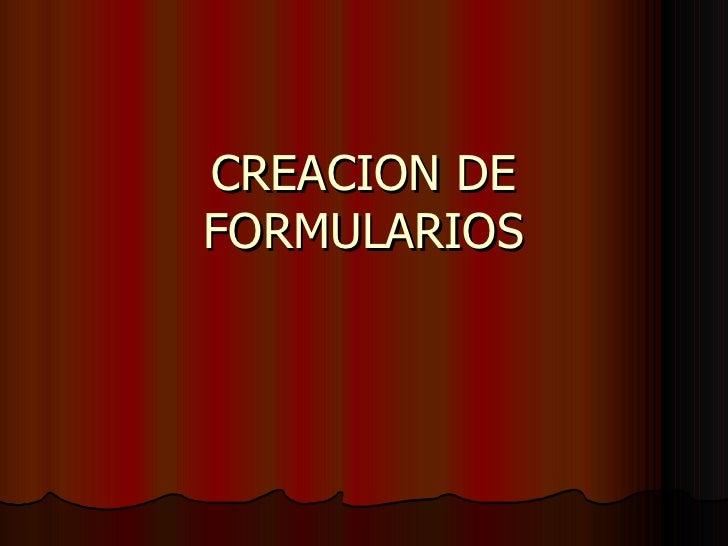 CREACION DE FORMULARIOS