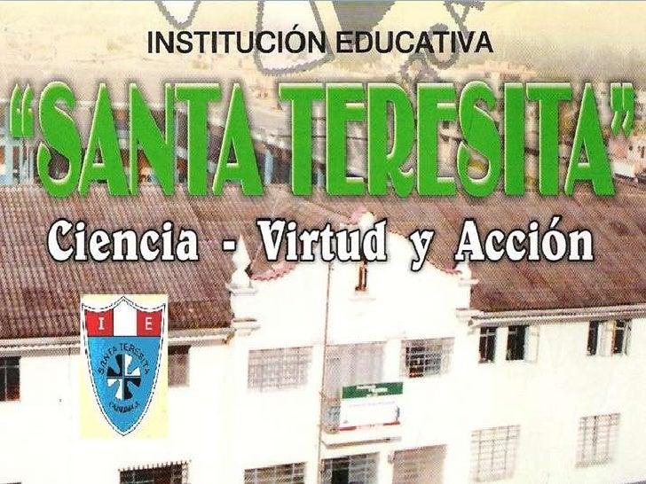 I.E: Santa Teresita  ALUMNAS:         Delfín Villegas, Melissa            Custodio Bringas, Danica            Idrogo Estel...