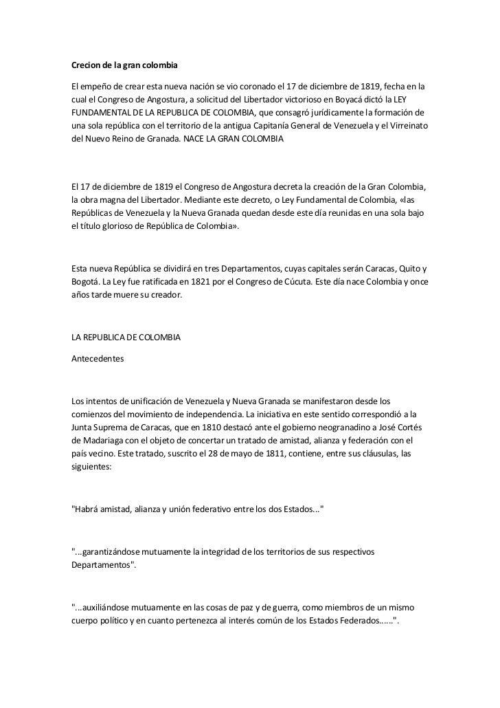 Crecion de la gran colombiaEl empeño de crear esta nueva nación se vio coronado el 17 de diciembre de 1819, fecha en lacua...