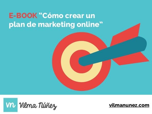 "vilmanunez.com E-BOOK ""Cómo crear un plan de marketing online"""