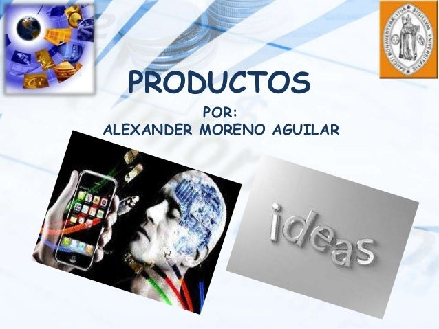 PRODUCTOS POR: ALEXANDER MORENO AGUILAR