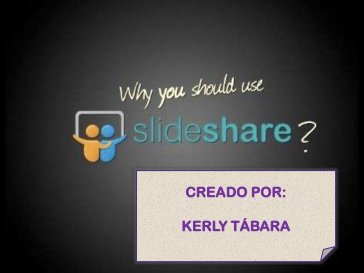 CREADO POR:KERLY TÁBARA