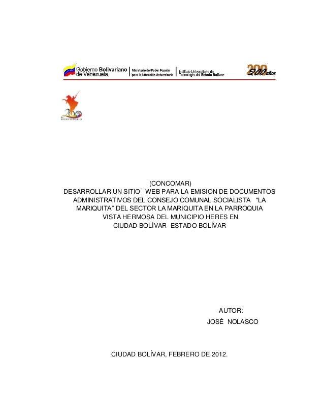 """(CONCOMAR) DESARROLLAR UN SITIO WEB PARA LA EMISION DE DOCUMENTOS ADMINISTRATIVOS DEL CONSEJO COMUNAL SOCIALISTA """"LA MARIQ..."""
