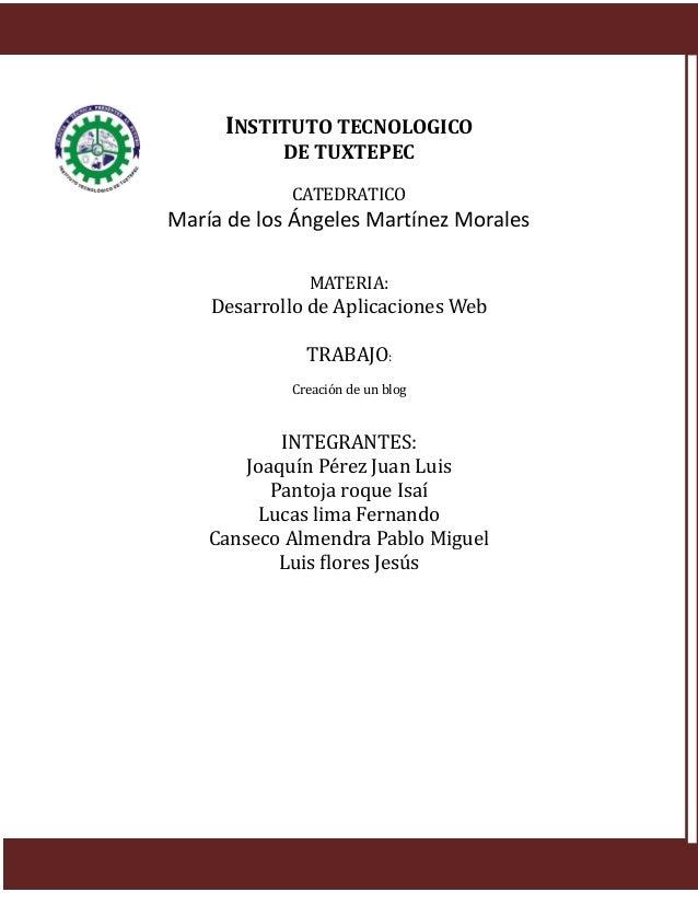 INSTITUTO TECNOLOGICODE TUXTEPECCATEDRATICOMaría de los Ángeles Martínez MoralesMATERIA:Desarrollo de Aplicaciones WebTRAB...