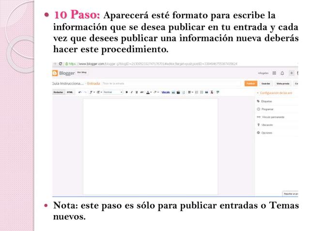  10 Paso: Aparecerá esté formato para escribe la información que se desea publicar en tu entrada y cada vez que desees pu...