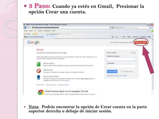  3 Paso: Cuando ya estés en Gmail, Presionar la opción Crear una cuenta.  Nota: Podrás encontrar la opción de Crear cuen...