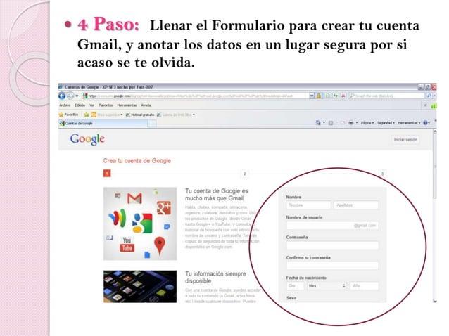  4 Paso: Llenar el Formulario para crear tu cuenta Gmail, y anotar los datos en un lugar segura por si acaso se te olvida.