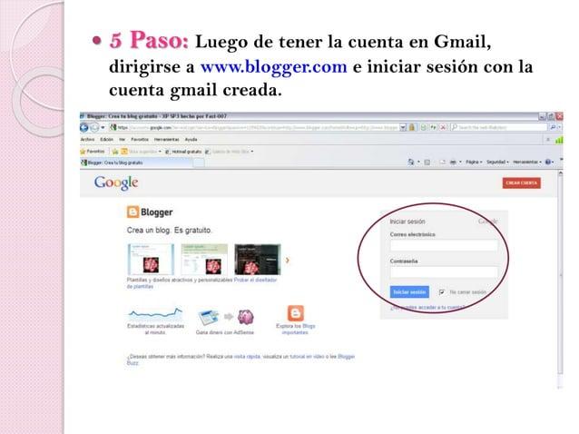  5 Paso: Luego de tener la cuenta en Gmail, dirigirse a www.blogger.com e iniciar sesión con la cuenta gmail creada.