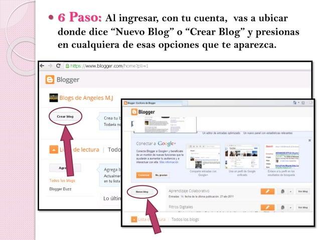 """ 6 Paso: Al ingresar, con tu cuenta, vas a ubicar donde dice """"Nuevo Blog"""" o """"Crear Blog"""" y presionas en cualquiera de esa..."""