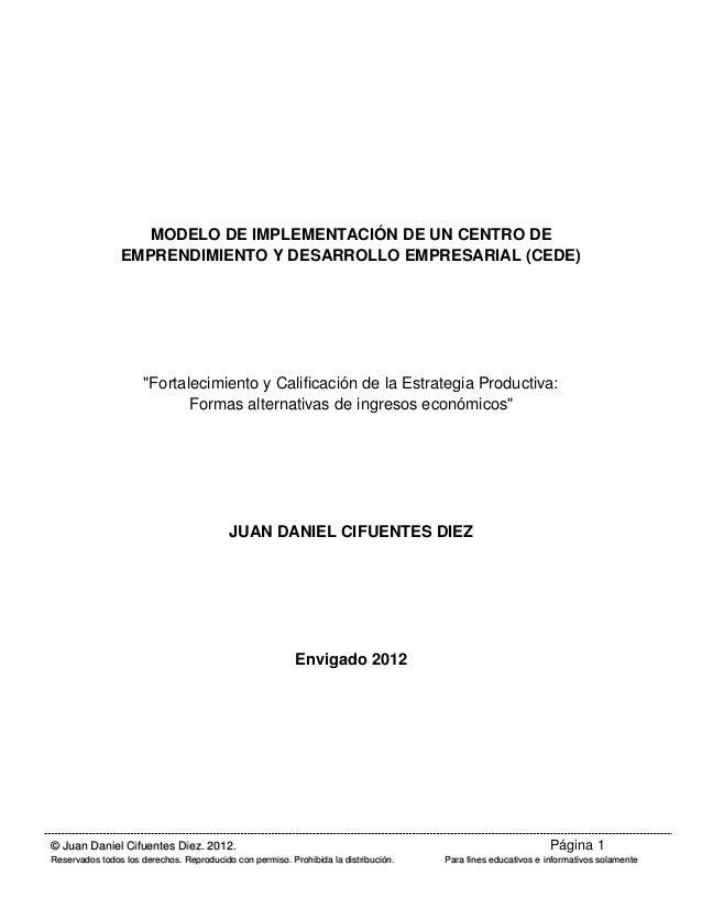 Página 1© Juan Daniel Cifuentes Diez. 2012. Reservados todos los derechos. Reproducido con permiso. Prohibida la distribuc...