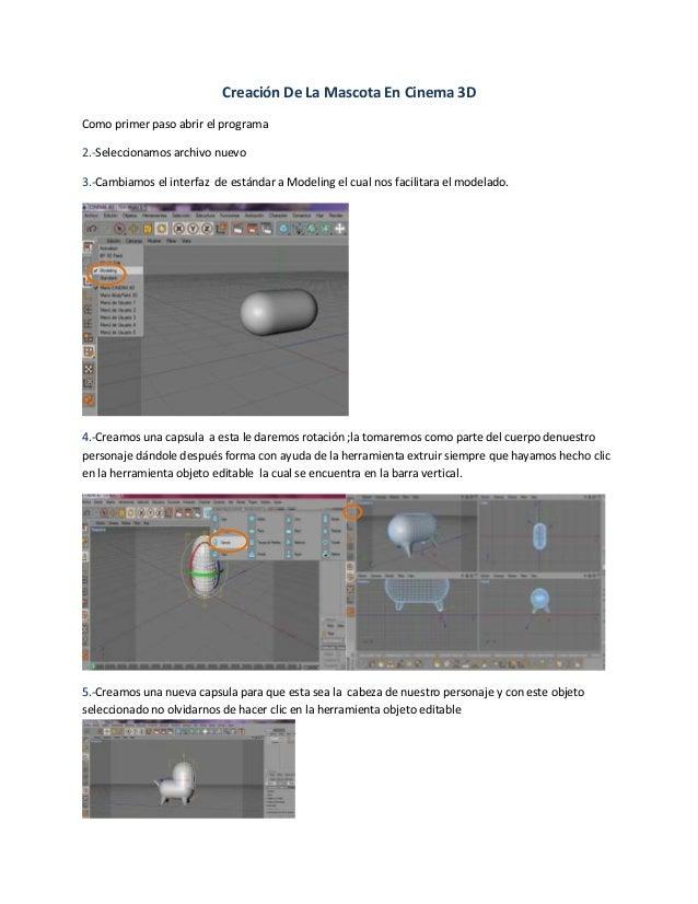 Creación De La Mascota En Cinema 3D Como primer paso abrir el programa 2.-Seleccionamos archivo nuevo 3.-Cambiamos el inte...