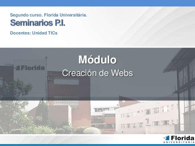 Segundo curso. Florida Universitària.  Módulo  Creación de Webs  Docentes: Unidad TICs