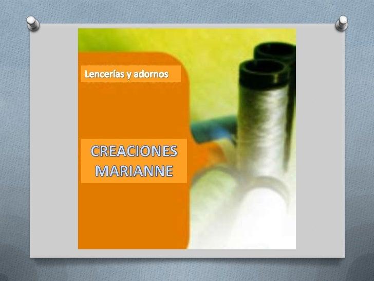 Lencerías y adornos<br />CREACIONES MARIANNE<br />